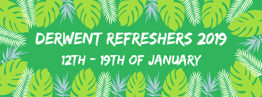 Derwent College Refreshers' 2019