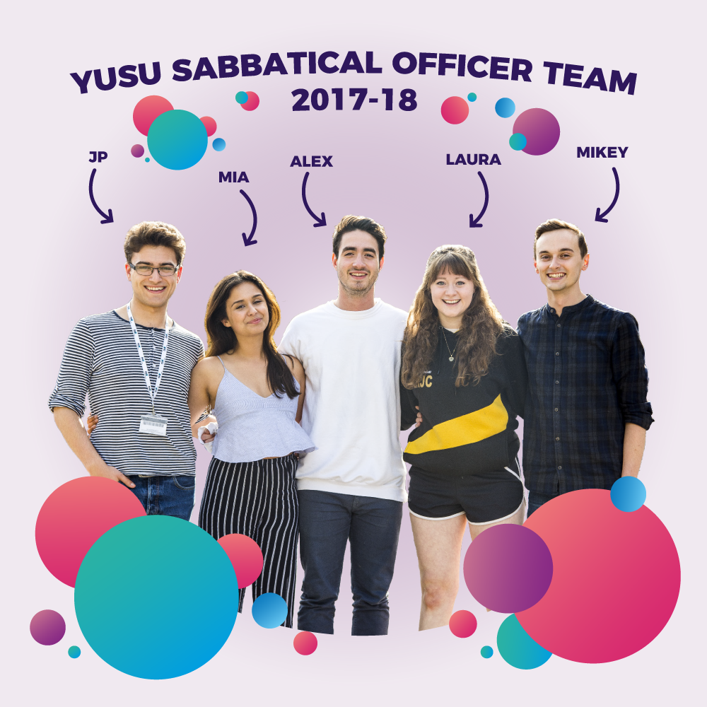 YUSU Sabbatical Officer Team 2017-18
