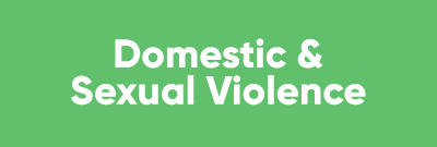 Domestic and Sexual Violence